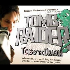 (2006)Tomb Raider: Tears of the Dragon